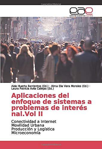 Aplicaciones del enfoque de sistemas a problemas de interés nal.Vol II: Conectividad a Internet Movilidad UrbanaProducción y LogísticaMicroeconomía
