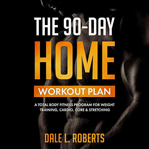 The 90-Day Home Workout Plan Audiobook By Dale L. Roberts cover art