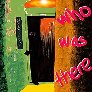 Who Was There (feat. BAWZR)
