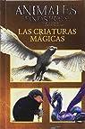 Animales fantásticos. Las criaturas mágicas par Potter