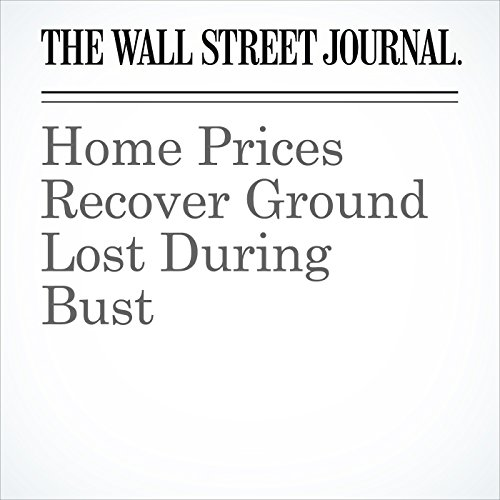 Home Prices Recover Ground Lost During Bust cover art