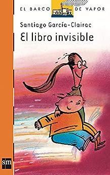 El libro invisible (El Barco de Vapor Naranja nº 119
