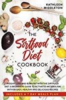 Sirtfood Diet Cookbook: Weight Loss and Burn fat with The Sirtfood Diet. A complete Guide to Activates Metabolism With 80 Easy, Healthy and Delicious Recipes