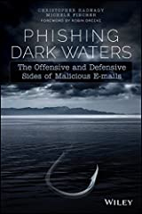 Phishing Dark Waters: The Offensive and Defensive Sides of Malicious Emails by Hadnagy, Christopher, Fincher, Michele (May 15, 2015) Paperback Unknown Binding