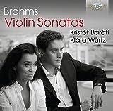 Brahms: Violin Sonatas Op.78/100/108 - Kristof Barati