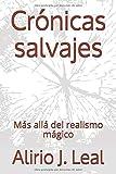 Crónicas salvajes: Más allá del realismo mágico