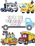 Trucks Coloring Book: Kids Coloring Book with Trucks, Fire Trucks, Dump Trucks, Garbage Trucks, and More. For Toddlers, Preschoolers, Ages 2-4, Ages 4-8
