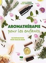 Aromathérapie pour les enfants - 100 préparations pour tous les jours de Sabrina Herber