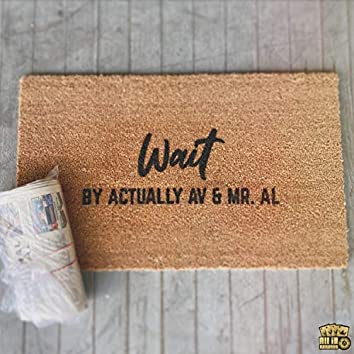Wait (feat. Alea Vera)