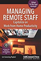 Managing Remote Staff: Capitalize on Work-from-Home Productivity (Business)