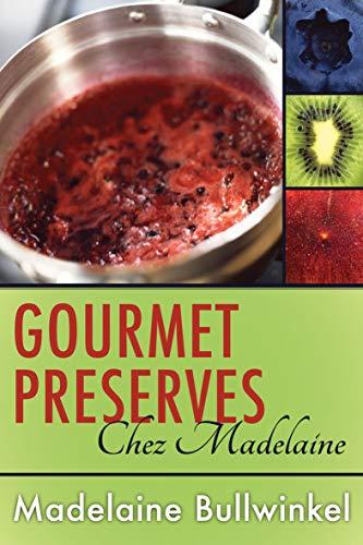 Gourmet Preserves Chez Madelaine (English Edition)