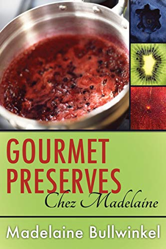Gourmet Preserves Chez Madelaine (English Edition)