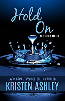 Hold On (The 'Burg Series Book 6) by [Kristen Ashley]