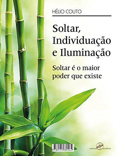 Soltar, Individuação e Iluminação: Soltar é o maior poder que existe