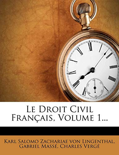Le Droit Civil Francais, Volume 1...