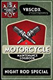 VRSCDX Night Rod Special, Motorcycle Maintenance Logbook: Harley Davidson Models, Vtwin - Biker Gear, Chopper, Maintenance Service and Repair Journal ... Records, Safety Reminders. 6 x 9 151 Pages