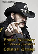 Lemmy Kilmister: Life Beyond Motorhead Collateral Damage