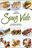 Sous Vide: 50 French Recipes Done Sous Vide Style