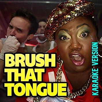 Brush That Tongue (Karaoke Version)