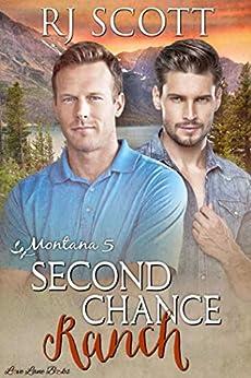 Second Chance Ranch (Montana Series Book 5) by [RJ Scott]