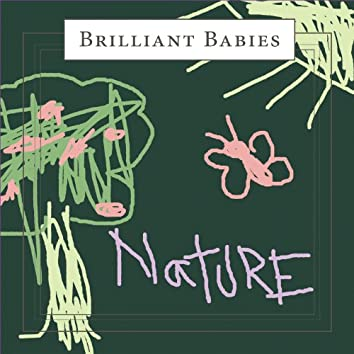 Brilliant Baby Nature: Relaxing Soothing Natural Music and Sounds to Heighten Baby's Awareness