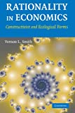 Rationality in Economics: Constructivist and Ecological Forms (English Edition)