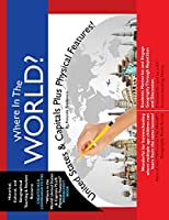 Where in the World? United States & Capitals Plus Physical Features: Memorize US Geography (Where in the World Geography)