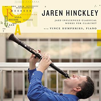 Jaren Hinckley: Jazz-Influenced Classical Works for Clarinet