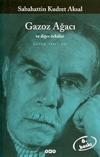 Gazoz ağacı, Yaralı hayvan ve ötesi: Bütün öyküleri (Edebiyat) (Turkish Edition)