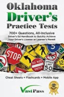 Oklahoma Driver's Practice Tests: 700+ Questions, All-Inclusive Driver's Ed Handbook to Quickly achieve your Driver's License or Learner's Permit (Cheat Sheets + Digital Flashcards + Mobile App)
