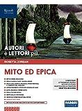 Autori e lettori più. Mito ed epica. Per la Scuola media. Con ebook. Con espansione online