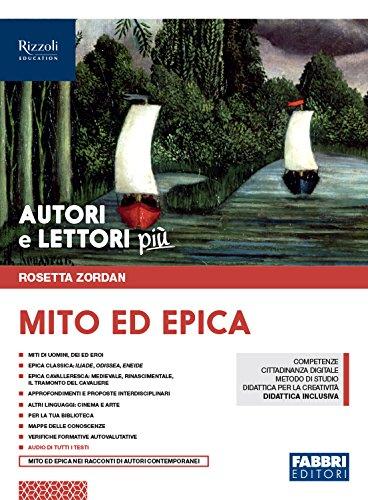 Autori e lettori più. Con Mito ed epica. Per la Scuola media. Con ebook. Con espansione online (Vol. 1)