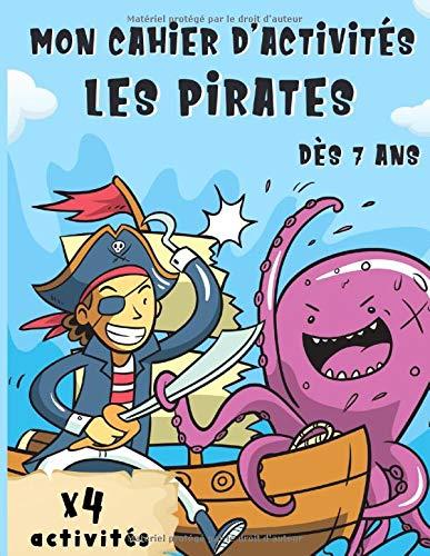 Mon cahier d'activités les pirates: Carnet de 4 activités sur le thème des pirates | sudokus, labyrinthes, mots mêlés, coloriages | format 22x 28 cm | Plus de 70 pages de plaisir…