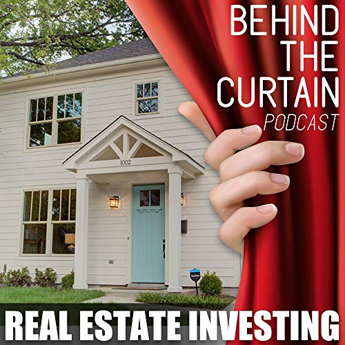 Real Estate Investing: Behind The Curtain Podcast Podcast By EPM Real Estate cover art