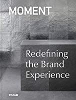 Moment: Redefining the Brand Experience