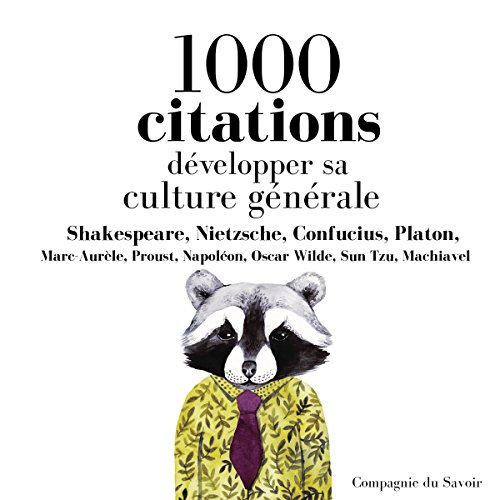 Développer sa culture générale en 1000 citations                   By:                                                                                                                                 William Shakespeare,                                                                                        Friedrich Nietzsche,                                                                                        Confucius,                   and others                          Narrated by:                                                                                                                                 Nicolas Planchais,                                                                                        Patrick Blandin,                                                                                        Élodie Huber,                   and others                 Length: 4 hrs and 22 mins     Not rated yet     Overall 0.0