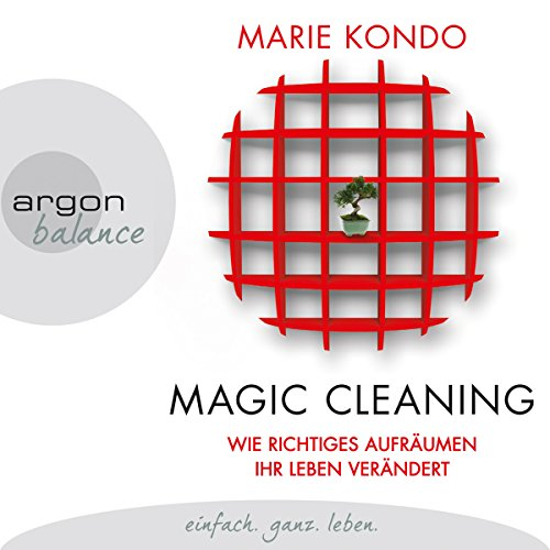 Wie richtiges Aufräumen ihr Leben verändert     Magic Cleaning 1              By:                                                                                                                                 Marie Kondo                               Narrated by:                                                                                                                                 Nina West                      Length: 6 hrs and 28 mins     Not rated yet     Overall 0.0
