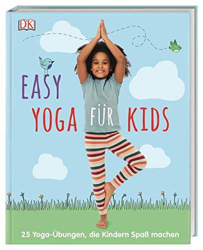 Easy Yoga für Kids: 25 Yoga-Übungen, die Kindern Spaß machen. Mit Vorwort von Thomas Bannenberg