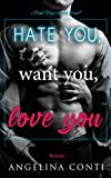 Hate you, want you, love you: Bad Boys küssen besser (GiB 1)