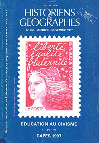 Historiens Et Geographes N Deg 359 Octobre Novembre 1997 Education Au Civisme 1re Partie Capes 1997
