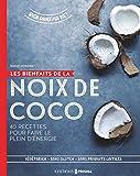 Les bienfaits de la noix de coco : 40 recettes pour faire le plein d'énergie (Bien dans ma vie !)