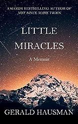 LITTLE MIRACLES - A Memoir