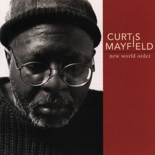 New World Order by Curtis Mayfield (1996-08-02)