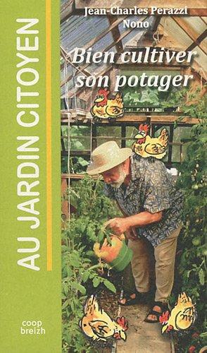 Au jardin citoyen . Bien cultiver son potager. trucs et astuces. Belles récoltes. Génie du recyclage.
