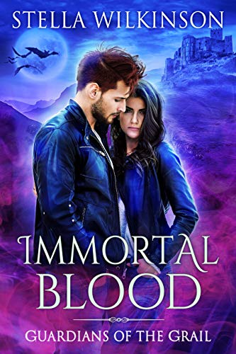 Immortal Blood (Guardians of the Grail Book 1) by [Stella Wilkinson]