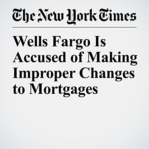 Wells Fargo Is Accused of Making Improper Changes to Mortgages copertina