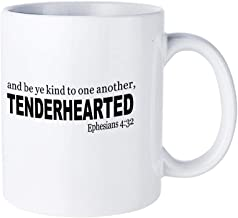 And Be Ye Kind To One Another, Tenderhearted Ephesians 4:32 Coffee Mug,Home Cup Gifts Idea,Tea Mug,Thanksgiving Day Gifts,Christmas Gift 11oz