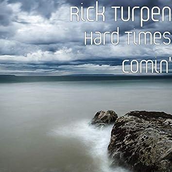 Hard Times Comin'