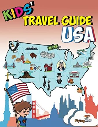 Kids' Travel Guide - USA: No matter where you visit in the USA - kids enjoy fascinating facts, fun activities, useful tips, quizzes and Leonardo! (Kids' Travel Guides) (Volume 9)