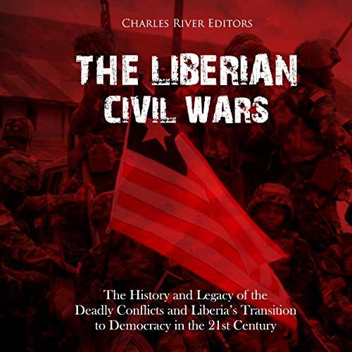 The Liberian Civil Wars audiobook cover art